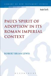 Paul's 'Spirit of Adoption' in its Roman Imperial Context