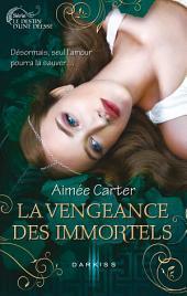 La vengeance des Immortels: T3 - Le destin d'une déesse