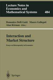Interaction and Market Structure: Essays on Heterogeneity in Economics