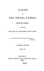 Tales by the O'Hara family, containing Crohoore of the bill-hook [by M. Banim] The fetches [by J. Banim] and John Doe [by M. and J. Banim]. 2nd ser., comprising The Nowlans [by J. Banim] and Peter of the castle [by J. and M. Banim]. 3 vols: Volume 2
