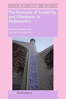 The Elements of Creativity and Giftedness in Mathematics