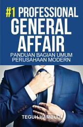 #1 Professional General Affair: Panduan Bagian Umum Perusahaan Modern