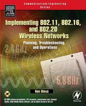 Implementing 802.11, 802.16, and 802.20 Wireless Networks: Planning, Troubleshooting, and Operations