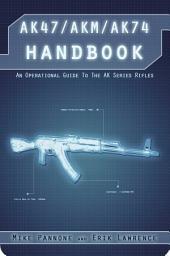 AK47/AKM/AK74 Handbook