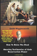 Smith Wigglesworth How To Raise the Dead PDF