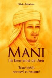 Mani, fils bien-aimé de Dieu: Texte inédit retrouvé et restauré