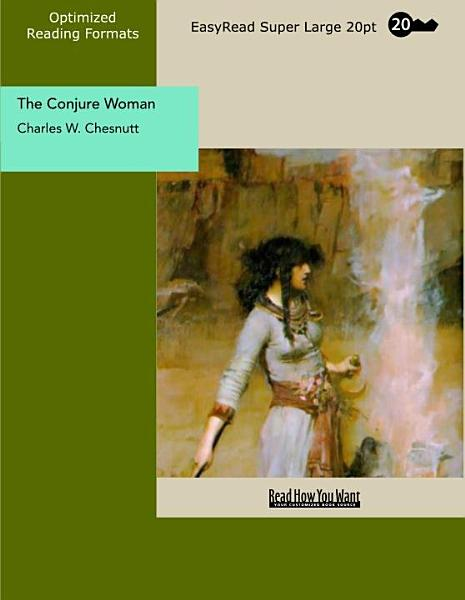 Download The Conjure Woman  EasyRead Super Large 20pt Edition  Book