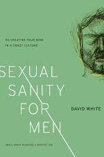 Sexual Sanity for Men