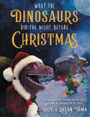 What the Dinosaurs Did the Night Before Christmas PDF