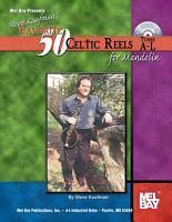 Steve Kaufman s Favorite 50 Celtic Reels A L for Mandolin PDF