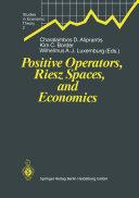 Positive Operators, Riesz Spaces, and Economics
