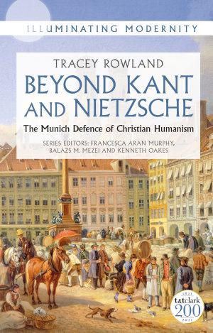 Beyond Kant and Nietzsche