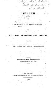 Speech on the Bill for removing the Indians from the East to the West side of the Mississippi