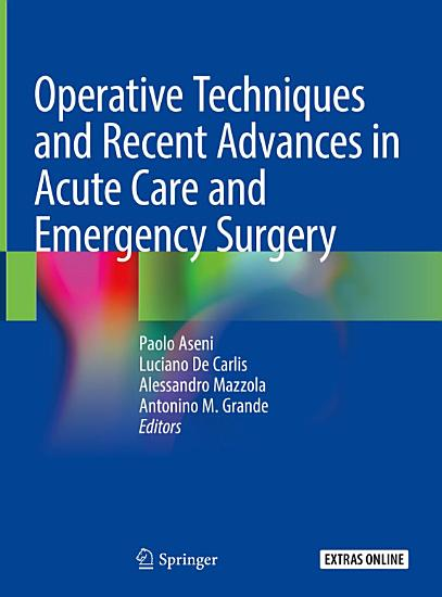 Operative Techniques and Recent Advances in Acute Care and Emergency Surgery PDF
