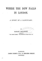Where the Dew Falls in London: A Story of a Sanctuary