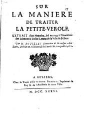 Sur la manière de traiter la petite-vérole: extrait d'un mémoire leû en 1733 à l'Académie des sciences et belles-lettres de la ville de Bésiers