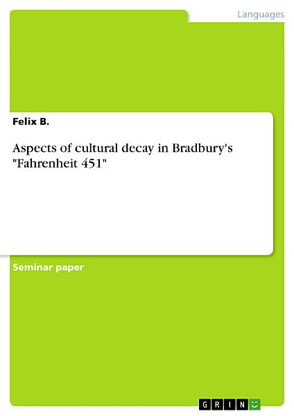 Download Aspects of cultural decay in Bradbury s  Fahrenheit 451  Book