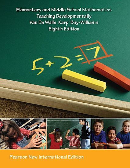 Elementary and Middle School Mathematics  Pearson New International Edition PDF