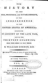 The History of the Rise, Progress, and Establishment of the Independence of the United States of America: Volume 2