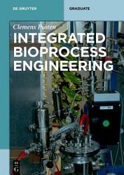 Integrated Bioprocess Engineering PDF