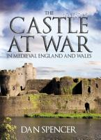 The Castle at War in Medieval England and Wales PDF
