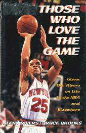 """Those Who Love the Game: Glenn """"Doc"""" Rivers on Life in the NBA and Elsewhere"""