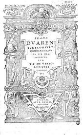Franc. Duareni iureconsulti Commentarius in lib. XLV. Pandectarum, tit. de verborum obligationibus