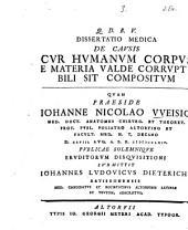 Dissertatio medica de causis, cur humanum corpus e materia valde corruptibili sit compositum