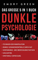Dunkle Psychologie   Das gro  e 5 in 1 Buch PDF