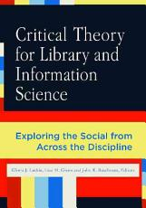 Critical Theory for Library and Information Science PDF