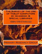 The Survey of the Use of Tablet Computers by Academic & Special Libraries