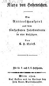 Klara (Clara) von Hoheneichen. Ritterschauspiel in 4 Aufz