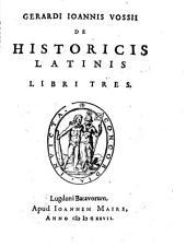 De historicis Latinis libri tres