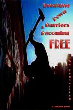 Breaking Down Barriers & Becoming FREE