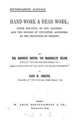Hand work & head work; their relation to one another, and the reform of education, according to the principles of Froebel, a tr. of 'Die Arbeit und die neue Erziehung,' by A.M. Christie