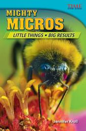 Mighty Micros: Little Things, Big Results