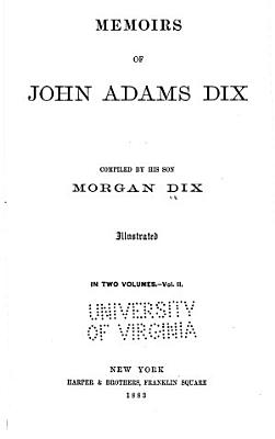 Memoirs of John Adams Dix PDF