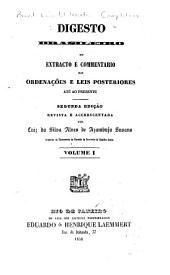 Digesto brasileiro, ou extracto e commentario das ordenações e leis posteriores até o presente: Volumes 1-3