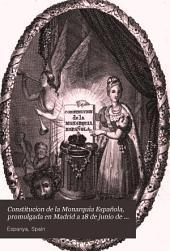 Constitucion de la monarquia española: promulgada en Madrid a 18 de junio de 1837 : impresa de orden de S.M. la reina gobernadora