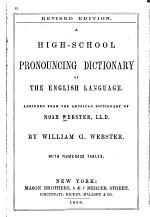 A High-school Pronouncing Dictionary of the English Language