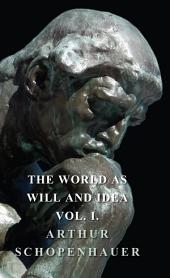 The World as Will and Idea -: Volume 1