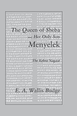 The Queen of Sheba and Her Only Son Menyelek  I