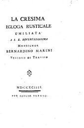 La cresima egloga rusticale umiliata a s.e. reverendissima monsignor Bernardino Marini vescovo di Treviso