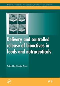 Delivery and Controlled Release of Bioactives in Foods and Nutraceuticals