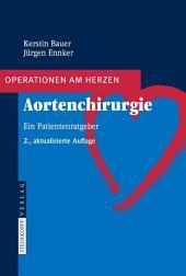 Aortenchirurgie: Ein Patientenratgeber, Ausgabe 2