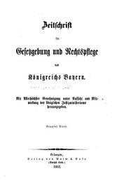 Zeitschrift für Gesetzgebung und Rechtspflege des Königreichs Bayern: mit allerhöchster Genehmigung unter Aufsicht und Mitwirkung der Königlichen Justizministeriums herausgegeben, Band 9