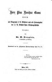 Herr Pius Bonifaz Gams, O.S.B., als Biograph J. A. Möhlers und als Herausgeber der J. A. Möhler'schen Kirchengeschichte