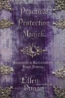 Practical Protection Magick PDF