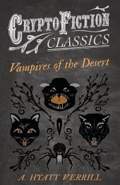 Vampires of the Desert (Cryptofiction Classics - Weird Tales of Strange Creatures)