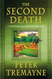 The Second Death: A Mystery of Ancient Ireland
